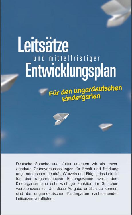 Leitsätze und mittelfristiger Entwicklunsplan für den ungarndeutschen Kindergarten