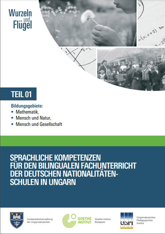 Sprachliche Kompetenzen für den bilingualen Fachunterricht der deutschen Nationalitätenschulen in Ungarn Teil I.