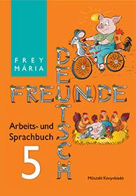 Deutsch Freunde 5. – Arbeits- und Sprachbuch