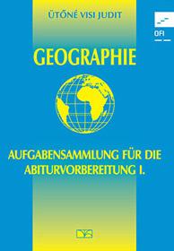 Geographie – Aufgabensammlung für die Abiturvorbereitung I.