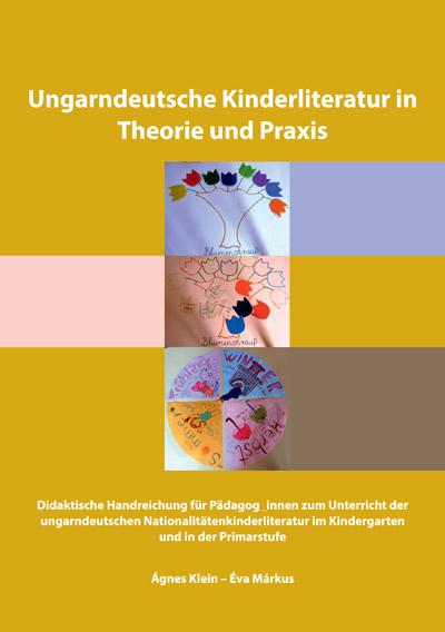 Ungarndeutsche Kinderliteratur in Theorie und Praxis